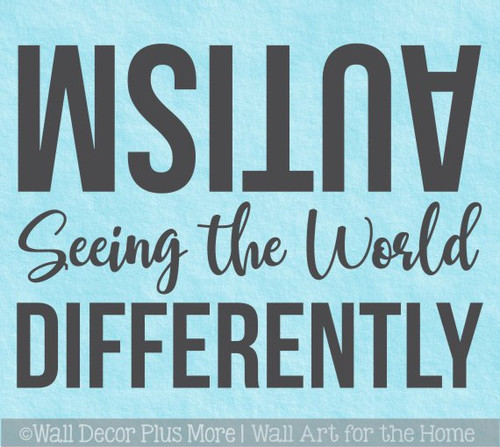 Autism Wall Art Decal Seeing the World Differently Sticker Quote Words