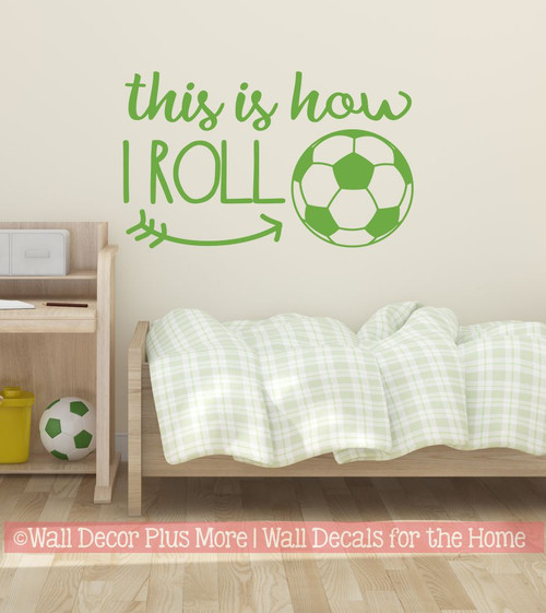 Soccer Wall Art Decal This Is How I Roll Sports Kids Room Decor Sticker-Lime Green