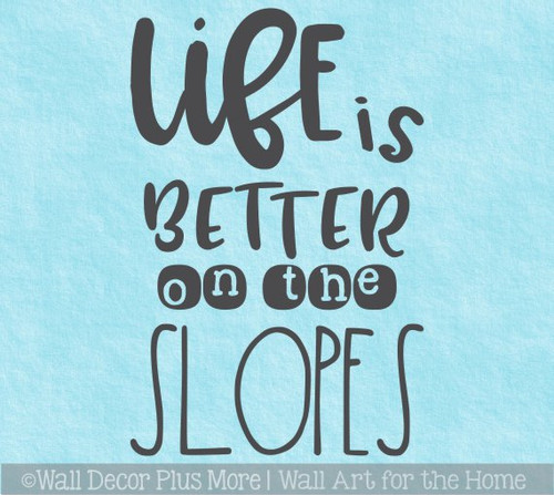Life Is Better on the Slopes Skier Wall Art Quote Decor Sticker Decal