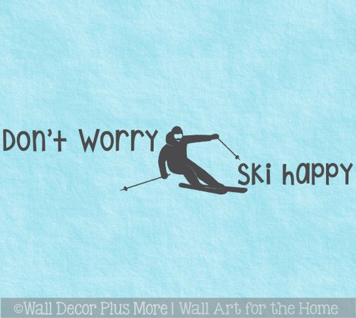 Don't Worry Ski Happy Sports Skier Wall Art Decal Quote Sticker Decor
