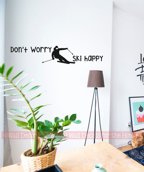 Don't Worry Ski Happy Sports Skier Wall Art Decal Quote Sticker Decor-Black