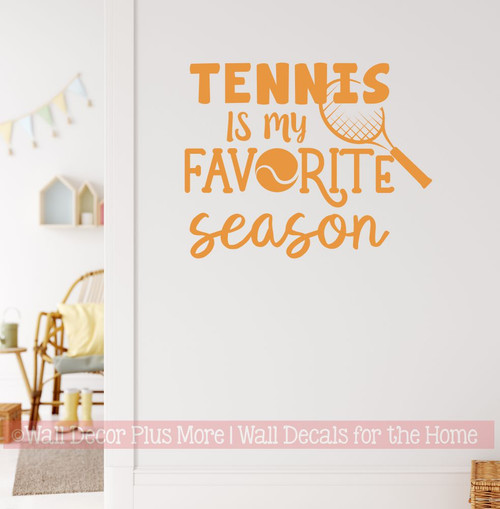 Tennis Is My Favorite Season Wall Decal Sports Quote Sticker Room Art-Rust Orange