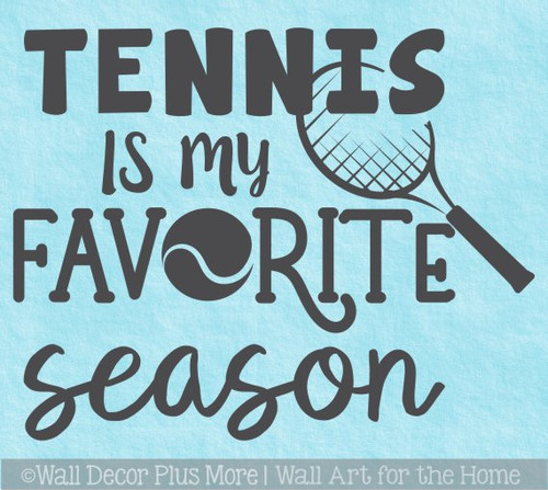 Tennis Is My Favorite Season Wall Decal Sports Quote Sticker Room Art