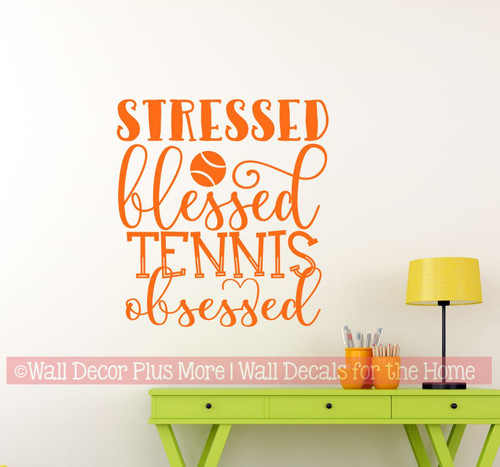 Stressed Blessed Tennis Obsessed Sports Wall Decals Sticker Quote Art-Pastel Orange