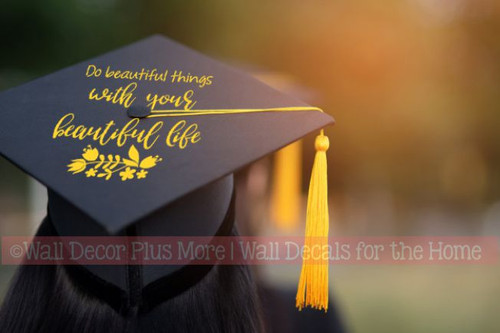 Graduation Hat Decoration Vinyl Decal Sticker for Graduate Mortarboard-Option 2 Yellow Do Beautiful Things with your Beautiful Life