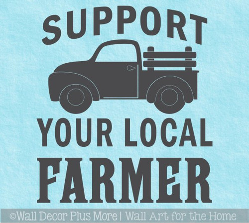 Wall Decal Support Your Local Farmer Vintage Truck Vinyl Sticker Quote
