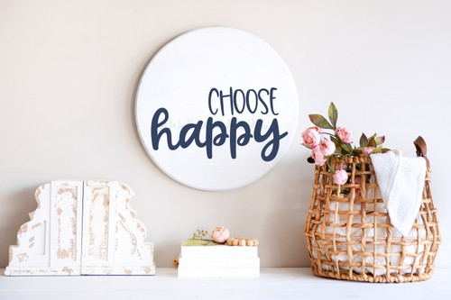 Decal for Circle Wood Sign Choose Happy Inspiring Quote Stencil or Sticker-Deep Blue