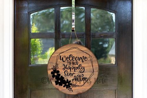 Decal for Round Wood Sign Welcome Happily Ever After Stencil or Sticker-Black