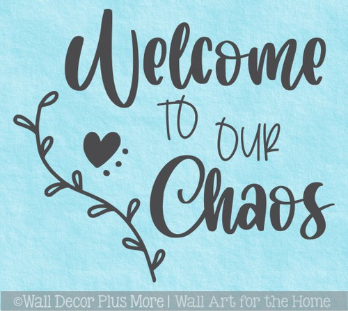 Decal for Circle Wood Door Sign Welcome to our Chaos Stencil or Sticker