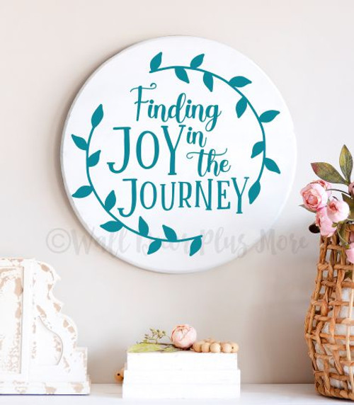 Decal for Circle Wood Sign Joy in Journey Decor Quote Stencil or Sticker-Teal