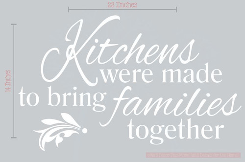 SALE Kitchens Were Made to Bring Families Together Wall Decal White