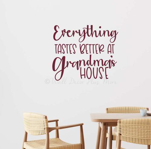 Wall Decal Quote Everything Tastes Better Grandma's House Vinyl Word Art-Burgundy