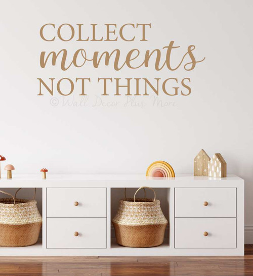 Vinyl Wall Words Collect Moments Not Things Inspiring Art Decal Sticker-Tan