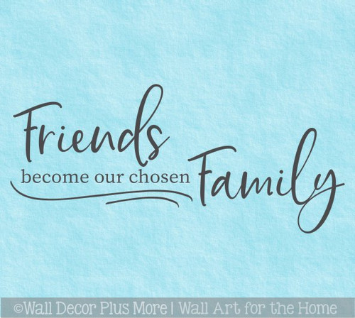 Word Art Friends Become our Chosen Family Wall Decal Sticker Quote Decor