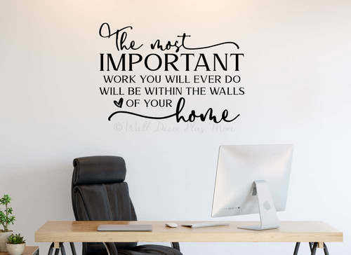 Wall Decal Most Important Work Walls of Your Home Word Art Vinyl Sticker-Black