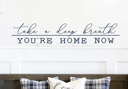 Take Deep Breath You're Home Now Wall Decal Sticker Word Art for Decor-Deep Blue
