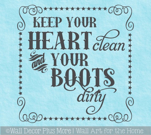 Western Wall Quotes Keep Heart Clean Boots Dirty Decal Decor Sticker