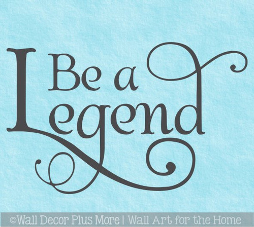 Be a Legend Decal Words Western Wall Quotes Vinyl Sticker Art Room Decor