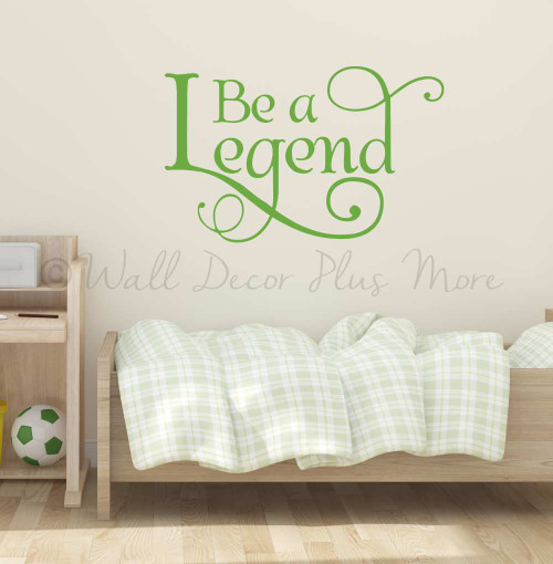 Be a Legend Decal Words Western Wall Quotes Vinyl Sticker Art Room Decor-Lime Green