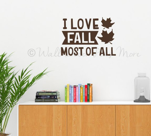 Love Fall Most of All Wall Decal Sticker Vinyl Quote Autumn Decor Art-Chocolate Brown