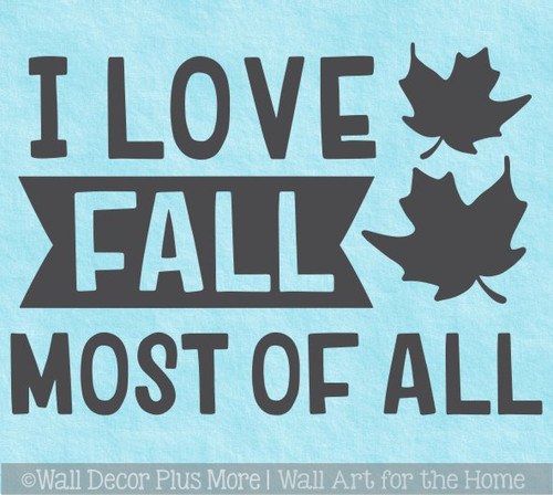 Love Fall Most of All Wall Decal Sticker Vinyl Quote Autumn Decor Art