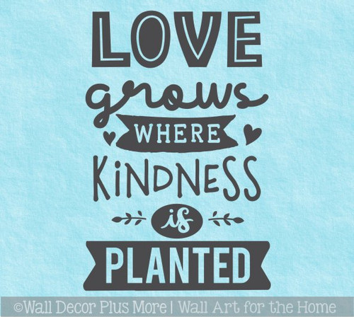 Love Grows Kindness is Planted School Wall Decal Quote Kids Decor Art