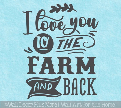 Farmhouse Wall Quote Love You to Farm Back Decal Decor for Bedroom Art