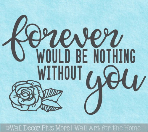 Quotes for Bedroom Wall Forever Nothing Without You Wall Decal Sticker