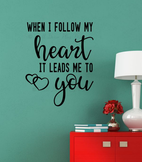 Wall Decor Quotes Bedroom Follow My Heart Leads to You Vinyl Decal Art-Black