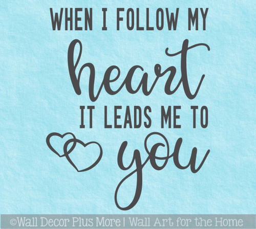 Wall Decor Quotes Bedroom Follow My Heart Leads to You Vinyl Decal Art