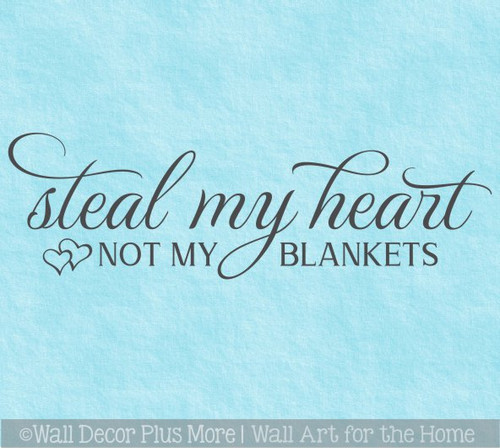 Bedroom Wall Decal Steal My Heart Not Blankets Vinyl Lettering Quote