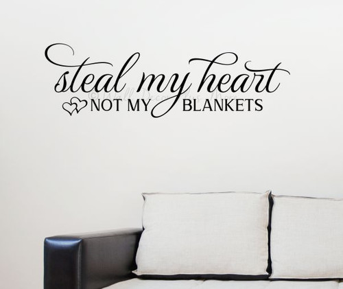 Bedroom Wall Decal Steal My Heart Not Blankets Vinyl Lettering Quote-Black