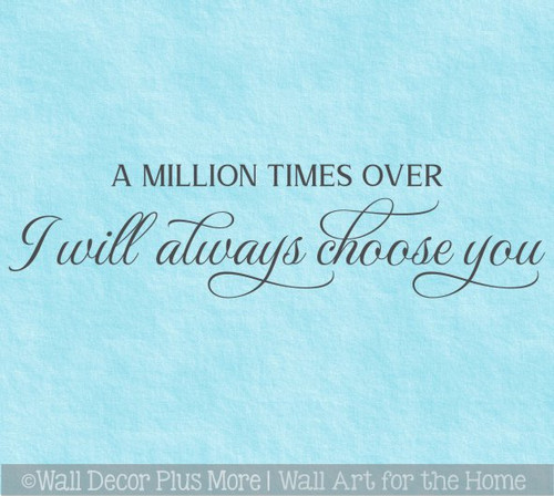 Wall Decor Bedroom Quotes Will Always Choose You Decal Decor Sticker Art