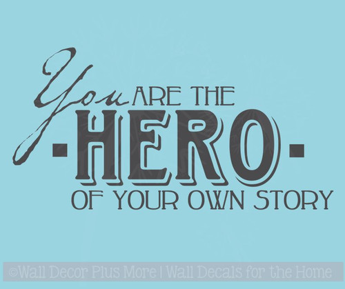 You Are The Hero Of Your Own Story Vinyl Wall Decal Stickers Quote