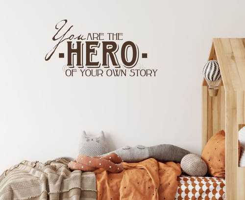 You are the Hero of your own Story Vinyl Wall Decal Stickers Quote ChocBrown