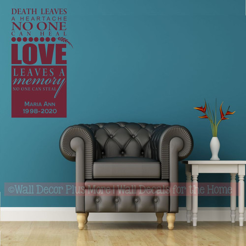 Death Leaves a Heartache Love leaves a Memory Memorial Wall Sticker Quote personalized Burgundy