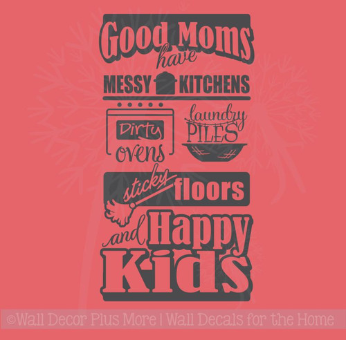 Good Moms have... Sticky Floors, Happy Kids Kitchen Wall Sticker Decal Subway Art