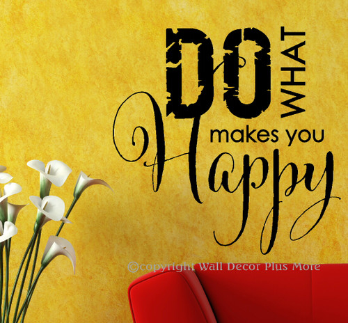 Do What Makes You Happy Inspirational Wall Decal Quote