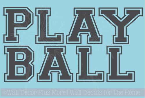 Play Ball Wall Decal Art Cutout Lettering Room