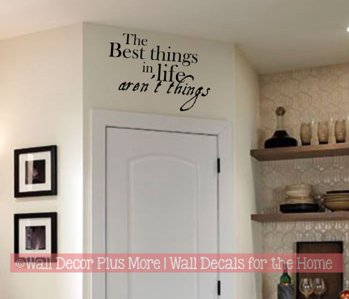 The Best Things in Life Aren't Things Wall Decal Inspirational Quote Kitchen Decor Black