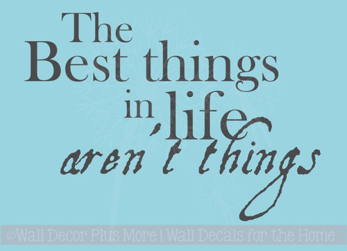Best Things in Life Wall Decal Quote inspirational