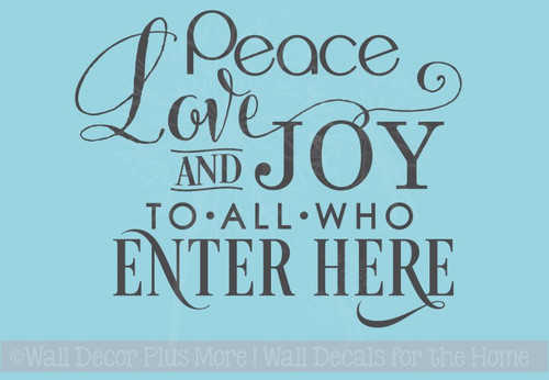 Peace Love and Joy to All Who Enter Here Wall Quote