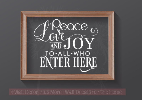 Peace Love and Joy to All Who Enter Here Wall Quote-White