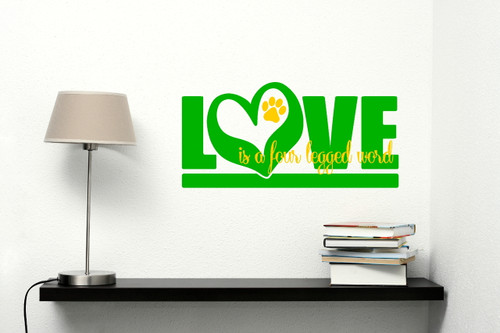 Love Is A Four Legged Word Pet Wall Decal Art- Lime Green and Yellow
