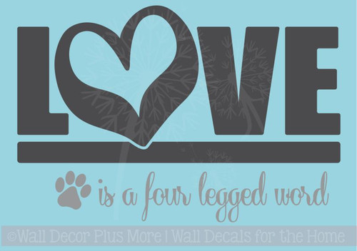 Love Is A Four Legged Word Pet Wall Decal