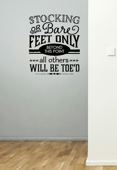 Stocking Feet Humorous Wall Decal Quote for Mudroom or Entryway Decor