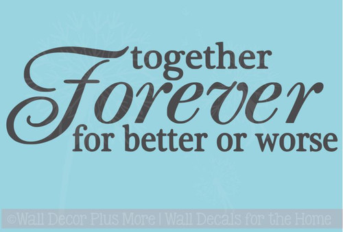 Together Forever For Better Or Worse Wedding Or Bedroom Wall Decal