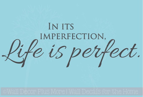 Life is Perfect - Affirmation Wall Decal Quote