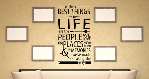The Best Things in Life People Places and Memories Wall Decal Sticker Quote