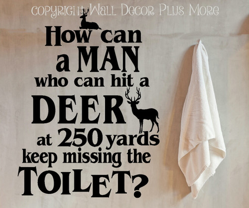 Bathroom Wall Decals Man Cave Missing Toilet but not Deer at 250 yards Black